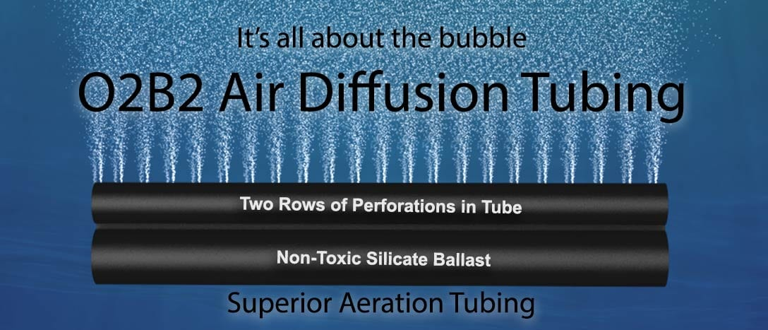 Learn more about our amazing product O2B2 Fine Bubble Aeration Tubing